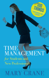 100 Things You Need to Know: Time Management - ...