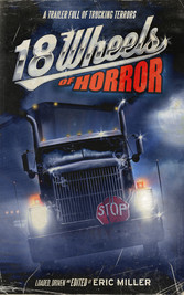 18 Wheels of Horror - A Trailer Full of Truckin...