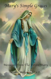 Marys Simple Graces - Messages from the Virgin ...