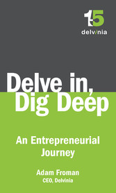 Delve In, Dig Deep - An Entrepreneurial Journey