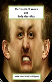 The Trauma of Voices and Body Mentalists - Body Mentalists