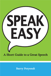 Speak Easy - A Short Guide to a Great Speech