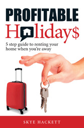 Profitable Holidays - 5 Step Guide to Renting Y...