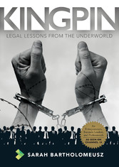 Kingpin - Legal Lessons from the Underworld