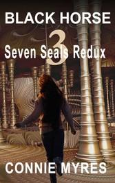 Black Horse - Seven Seals Redux, #3