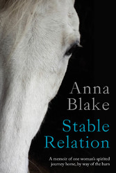Stable Relation - A Memoir of One Womans Spirit...