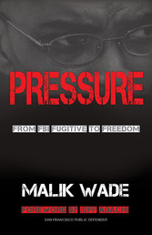 Pressure - From FBI Fugitive to Freedom