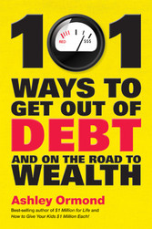 101 Ways to Get Out Of Debt and On the Road to ...