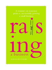 Raising a Business - A Womans No-nonsense Guide...