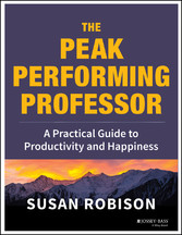The Peak Performing Professor - A Practical Gui...