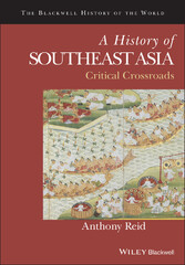 A History of Southeast Asia - Critical Crossroads