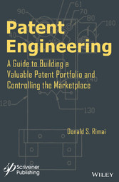 Patent Engineering - A Guide to Building a Valu...