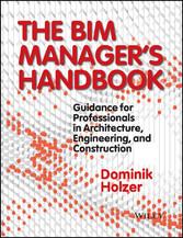The BIM Managers Handbook - Guidance for Profes...