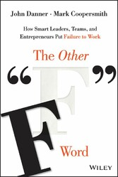 The Other F Word - How Smart Leaders, Teams, an...