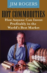 Hot Commodities - How Anyone Can Invest Profita...