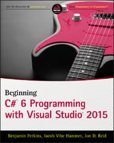 Beginning C# 6 Programming with Visual Studio 2015