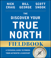 The Discover Your True North Fieldbook - A Pers...