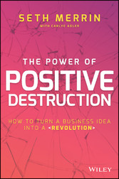 The Power of Positive Destruction - How to Turn...