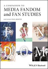 A Companion to Media Fandom and Fan Studies