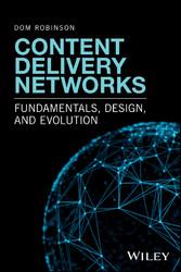 Content Delivery Networks - Fundamentals, Desig...