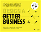 Design a Better Business - New Tools, Skills, a...