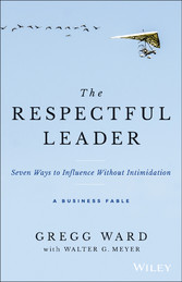The Respectful Leader - Seven Ways to Influence...