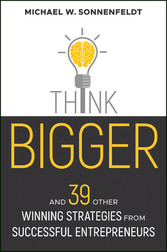 Think Bigger - And 39 Other Winning Strategies ...