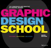 Graphic Design School - The Principles and Prac...