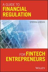 A Guide to Financial Regulation for Fintech Ent...