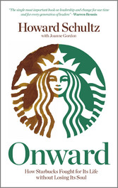 Onward - How Starbucks Fought For Its Life with...