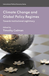 Climate Change and Global Policy Regimes - Towards Institutional Legitimacy