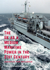 The UK as a Medium Maritime Power in the 21st C...