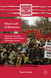 Whats Left of Blackness - Feminisms, Transracia...