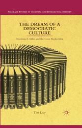 The Dream of a Democratic Culture - Mortimer J....