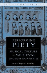 Performing Piety - Musical Culture in Medieval ...