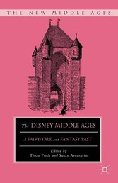 The Disney Middle Ages - A Fairy-Tale and Fanta...