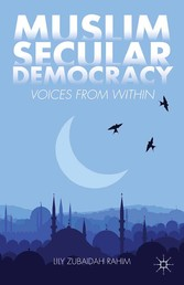 Muslim Secular Democracy - Voices from Within