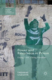 Power and Resistance in Prison - Doing Time, Do...