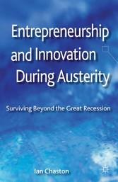 Entrepreneurship and Innovation During Austerit...