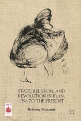 State, Religion, and Revolution in Iran, 1796 t...