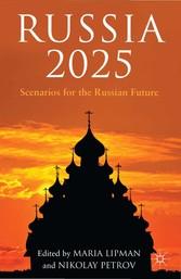 Russia 2025 - Scenarios for the Russian Future