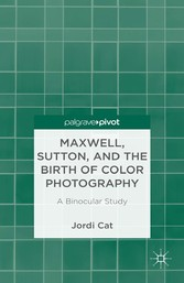 Maxwell, Sutton, and the Birth of Color Photogr...