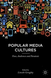 Popular Media Cultures - Fans, Audiences and Pa...