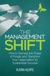 The Management Shift - How to Harness the Power...