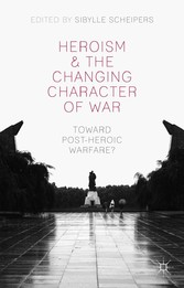 Heroism and the Changing Character of War - Tow...