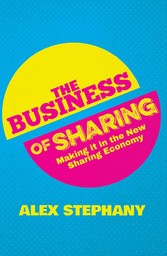 The Business of Sharing - Making it in the New ...