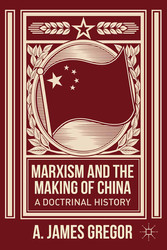 Marxism and the Making of China - A Doctrinal H...