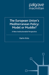 The European Unions Mediterranean Policy: Model...