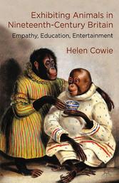 Exhibiting Animals in Nineteenth-Century Britai...