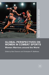 Global Perspectives on Women in Combat Sports - Women Warriors around the World